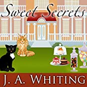 Sweet Secrets: Sweet Cove Mystery Series #3 | J. A. Whiting