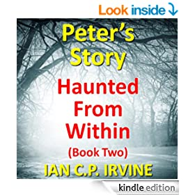 Haunted From Within (BOOK TWO) - Peter's Story:A Mystery & Detective Paranormal Crime Medical Thriller