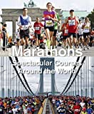 img - for Marathons: Spectacular Courses Around the World by Weber, Urs (2014) Paperback book / textbook / text book