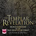 The Templar Revelation (       UNABRIDGED) by Lynn Pickett, Clive Prince Narrated by David Timson