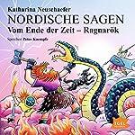 Vom Ende der Zeit - Ragnarök (Nordische Sagen 4) | Katharina Neuschaefer