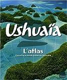echange, troc Nassera Zaïd, Claire Chevalier, Aline Deprince - Ushuaïa L'Atlas : Connaître le monde, préserver la planète
