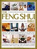 img - for The Feng Shui Bible: A Practical Guide for Harmony & Well Being: Channel the special forces and properties of your mind, body and home with ancient ... space full of calm and well-balanced energy book / textbook / text book