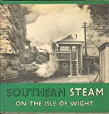 Southern Steam on the Isle of Wight Anthony Fairclough