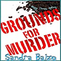 Grounds for Murder: A Maggy Thorsen Mystery Audiobook by Sandra Balzo Narrated by Karen Savage