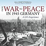 img - for From War to Peace in 1945 Germany: A GI's Experience book / textbook / text book