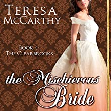 The Mischievous Bride: The Clearbrooks (       UNABRIDGED) by Teresa McCarthy Narrated by Pearl Hewitt