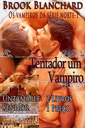 Tentador um Vampiro - Os vampiros da série norte-1 E - Untamable Senhor - O Untamable Lordes Series Part One 2 Livros 1 Preço