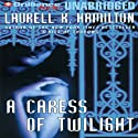 A Caress of Twilight: Meredith Gentry, Book 2 Audiobook by Laurell K. Hamilton Narrated by Laural Merlington