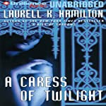 A Caress of Twilight: Meredith Gentry, Book 2 (       UNABRIDGED) by Laurell K. Hamilton Narrated by Laural Merlington