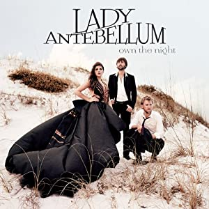 Lady Antebellum – Own the night