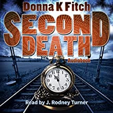 Second Death (       UNABRIDGED) by Donna K. Fitch Narrated by J. Rodney Turner