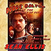 The Adventures of Dodge Dalton at the Outpost of Fate | [Sean Ellis]