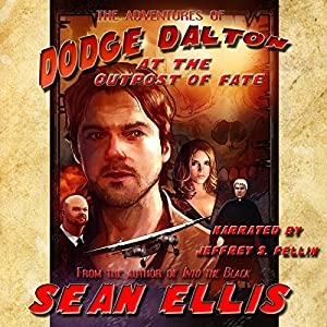 The Adventures of Dodge Dalton at the Outpost of Fate Audiobook