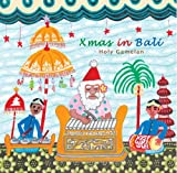 Xmas in Bali -Holy Gamelan-
