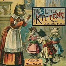 The Three Little Kittens (       UNABRIDGED) by The McLoughlin Brothers Narrated by Glenn Hascall