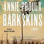 Barkskins: A Novel | Annie Proulx