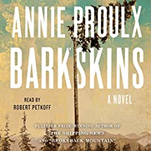 Barkskins: A Novel Audiobook by Annie Proulx Narrated by Robert Petkoff
