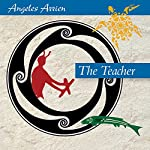 The Teacher | Angeles Arrien
