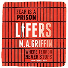 Lifers Audiobook by M. A. Griffin Narrated by Thomas Judd