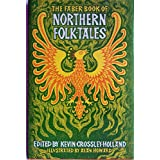 The Faber Book of Northern Folk-Tales ~ Kevin Crossley-Holland