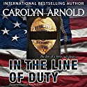 In the Line of Duty: Detective Madison Knight Series, Book 7 Audiobook by Carolyn Arnold Narrated by Hayley Palmaer