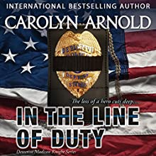 In the Line of Duty: Detective Madison Knight Series, Book 7 | Livre audio Auteur(s) : Carolyn Arnold Narrateur(s) : Hayley Palmaer