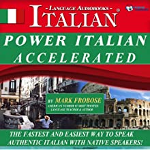 Power Italian I Accelerated - 8 One Hour Audio Lessons - 144 Study Units: English and Italian Edition (       UNABRIDGED) by Mark Frobose Narrated by Mark Frobose