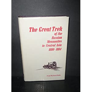 Amazon.com: The Great Trek of the Russian Mennonites to Central ...