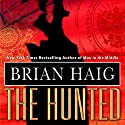 The Hunted (       UNABRIDGED) by Brian Haig Narrated by Scott Brick
