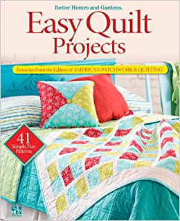 Easy Quilt Projects Favorites From The Editors Of