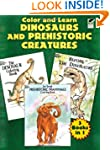 Color and Learn Dinosaurs and Prehist...