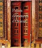 echange, troc Gérard Degeorge, Jean-Claude David - Palais et demeures d'Orient : XVIe-XIXe siècle