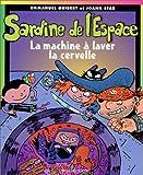 echange, troc Emmanuel Guibert, Joann Sfar - Sardine de l'Espace : La machine à laver la cervelle