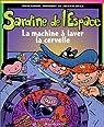 Sardine de l'Espace : La machineà laver la cervelle
