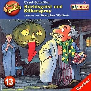 Kürbisgeist und Silberspray (Kommissar Kugelblitz 13) Hörbuch