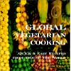 Global Vegetarian Cooking: Quick & Easy Recipes from Around the World