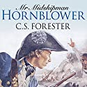 Mr Midshipman Hornblower (       UNABRIDGED) by C. S. Forester Narrated by Christian Rodska