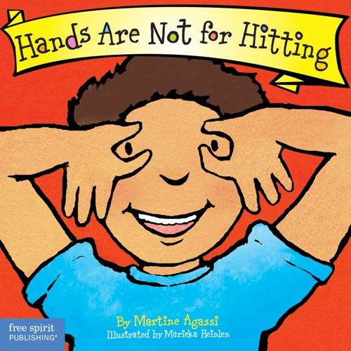 Hands Are Not for Hitting (Board Book) (Best Behavior Series): Martine Agassi Ph.D., Marieka Heinlen: 9781575422008: Amazon.com: Books