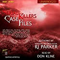Serial Killers Case Files (       UNABRIDGED) by RJ Parker Narrated by Don Kline