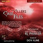 Serial Killers Case Files | RJ Parker