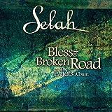 Bless the Broken Road: The Duets Album ~ Selah