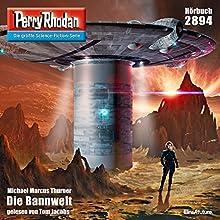 Die Bannwelt (Perry Rhodan 2894) Hörbuch von Michael Marcus Thurner Gesprochen von: Tom Jacobs