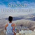 Second Hand Heart (       UNABRIDGED) by Catherine Ryan Hyde Narrated by Khristine Hvam, Anthony Bowden
