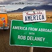 America from Abroad with Rob Delaney   Rob Delaney, Garance Doré, Moshe Kasher, Keith Alberstadt, Alex Edelman, Sean Patton, James Adomian, Francesca Fiorentini