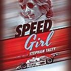 Speed Girl Hörbuch von Stephan Talty Gesprochen von: Christina Traister