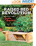 Raised Bed Revolution: Build It, Fill...