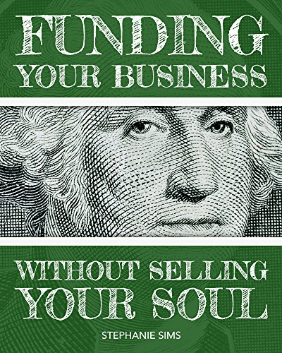 Funding Your Business Without Selling Your Soul PDF