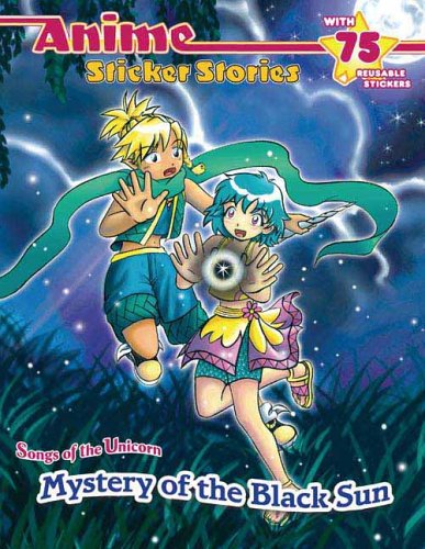 Mystery of the Black Sun (Anime Sticker Stories: Songs of the Unicorn)Ching N. Chan
