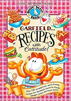 GarfieldRecipes with Cattitude!: Over 230 scrumptious, quick & easy
